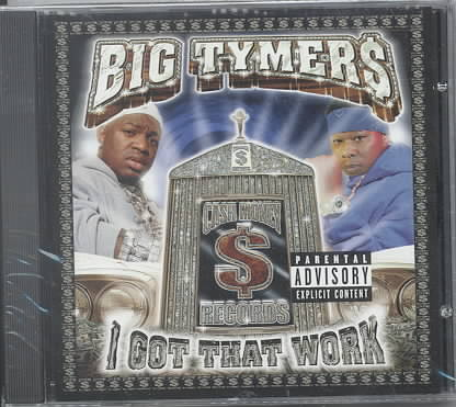 I GOT THAT WORK BY BIG TYMERS (CD)